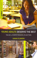 Young adults deserve the best : YALSA's competencies in action /