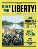 Give me liberty! : an American history.