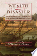 Wealth and disaster : Atlantic migrations from a Pyrenean Town in the eighteenth and nineteenth centuries /