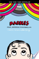Marbles : mania, depression, Michelangelo, and me : a graphic memoir /