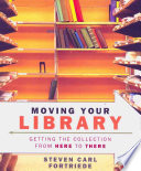 Moving your library : getting the collection from here to there /