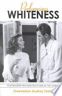 Performing whiteness : postmodern re/constructions in the cinema /