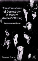Transformations of domesticity in modern women's writing : homelessness at home /