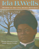 Ida B. Wells : mother of the civil rights movement /