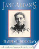 Jane Addams : champion of democracy /