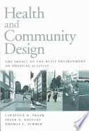 Health and community design : the impact of the built environment on physical activity /