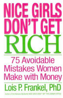 Nice girls don't get rich : 75 avoidable mistakes women make with money /