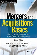 Mergers and acquisitions basics : the key steps of acquisitions, divestitures, and investments /