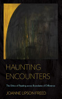 Haunting encounters : the ethics of reading across boundaries of difference /