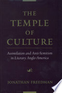 The temple of culture : assimilation and anti-Semitism in literary Anglo-America /