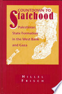 Countdown to statehood : Palestinian state formation in the West Bank and Gaza /