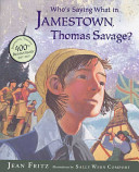 Who's saying what in Jamestown, Thomas Savage? /