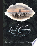 The Lost Colony of Roanoke /