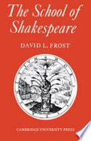The school of Shakespeare : the influence of Shakespeare on English drama 1600-42 /