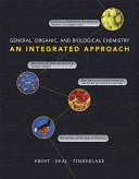General, organic, and biological chemistry : an integrated approach /