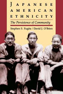 Japanese American ethnicity : the persistence of community /