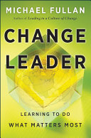 Change leader learning to do what matters most /
