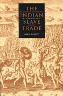 The Indian slave trade : the rise of the English empire in the American South, 1670-1717 /