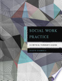 Social work practice : a critical thinker's guide /