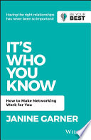 It's who you know : how to make networking work for you /