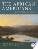 The African Americans : many rivers to cross /