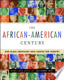 The African-American century : how Black Americans have shaped our country /