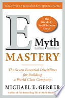 E-myth mastery : the seven essential disciplines for building a world class company /