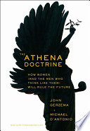 The Athena doctrine : how women (and men who think like them) will rule the future /