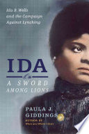 Ida : a sword among lions : Ida B. Wells and the campaign against lynching /