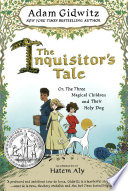 The inquisitor's tale, or, The three magical children and their holy dog /