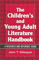 The children's and young adult literature handbook : a research and reference guide /