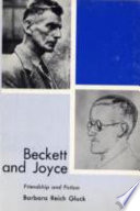 Beckett and Joyce : friendship and fiction /
