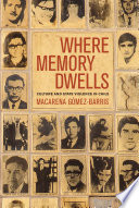 Where memory dwells : culture and state violence in Chile /