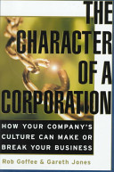 The character of a corporation : how your company's culture can make or break your business /