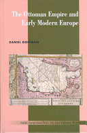 The Ottoman Empire and early modern Europe /