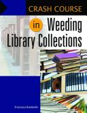 Crash course in weeding library collections /