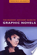 The readers' advisory guide to graphic novels /