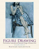 Figure drawing : the structure, anatomy, and expressive design of human form /