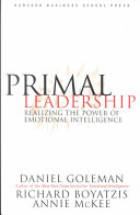 Primal leadership : realizing the power of emotional intelligence /