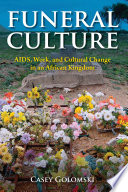 Funeral culture : AIDS, work, and cultural change in an African kingdom /