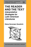 The reader and the text : interpretative strategies for Latin American literatures /