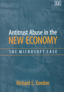 Antitrust abuse in the new economy : the Microsoft case /