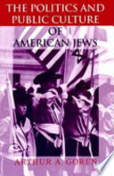 The politics and public culture of American Jews /