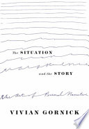 The situation and the story : the art of personal narrative : new edition for writers, teachers, and students /