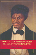 Dred Scott and the problem of constitutional evil /