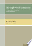 Moving beyond assessment : a practical guide for beginning helping professionals /