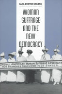 Woman suffrage and the new democracy /