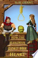 How the hangman lost his heart /