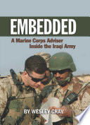Embedded : a Marine Corps adviser inside the Iraqi army /