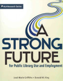 A strong future for public library use and employment /